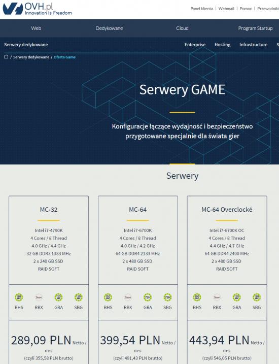 Linia serwerów GAME w OVH.pl obejmuje trzy konfigurację przeznaczone dla graczy. Mocne procesory oraz ochrona Anty-DDoS gwarantują maksymalny komfort i minimalny czas odpowiedzi dla graczy.