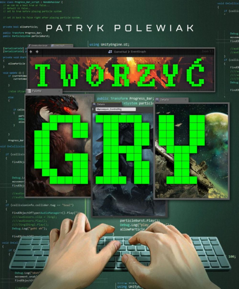 """Gamedev po polsku w książce """"Tworzyć gry"""". Premiera już niebawem"""